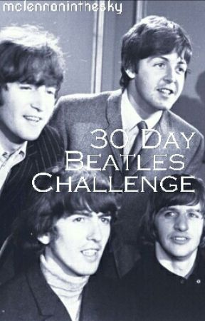 30 Day Beatles Challenge by mclennoninthesky