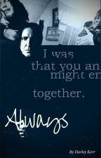 Always .:A Snily Fanfiction:. by HarleysWonderland