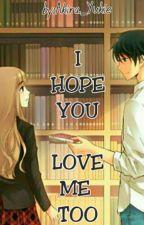 I Hope You Love Me Too by Akira_Yukie