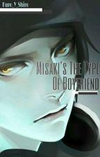 Misaki's The Type Of Boyfriend by Kuro_Y_Shiro