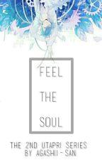 Feel The Soul [END] by agashii-san