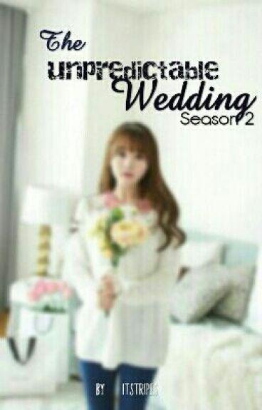 The Unpredictable Wedding Season 2 (EXO Suho Fanfiction)