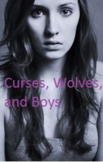 Curses, Wolves, and Boys(on hold)
