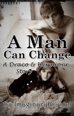 A Man Can Change - A Draco/Hermione Story