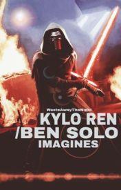 Kylo Ren/Ben Solo imagines by Taylo-Ren