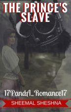 The Prince's Slave by 17PandA_Romance17