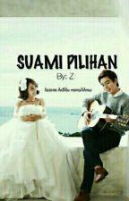 Suami Pilihan  by ziaarsiyah
