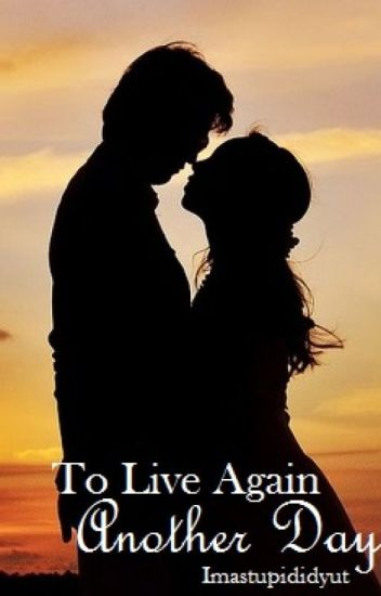 To Live Again Another Day (Bk 1 TLAD Series)