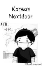 Korean Nextdoor [Completed] #Wattys2016 #JustWriteIt #Loveletters by RarelyInterested