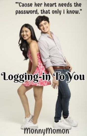 Logging-in to You. [JaDine]