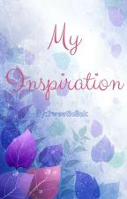My Inspiration by sweet1click