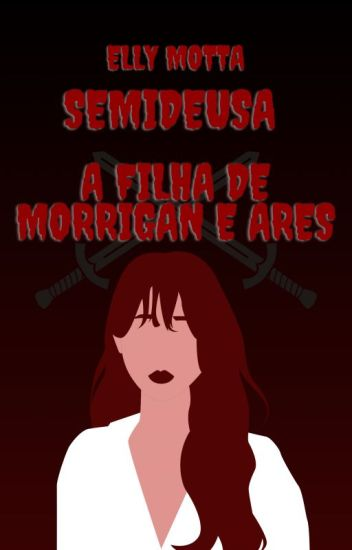 Semideusa : A Filha de Morrigan e Ares