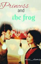 Princess and the Frog✔ by miss_clumsy001