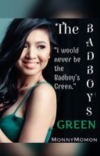The Badboy's Green. [JaDine] by MonnyMomon
