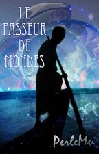 Le Passeur de Mondes [En correction] by Perlemu
