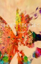 Short stories (true) by ara-hath