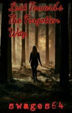 Lost Towards The Forgotten Way by swages64
