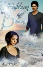 Fighting For Bamon (#Wattys2016) by MissTAYTAY1
