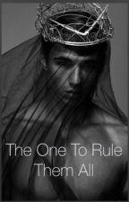 The One to Rule Them All (being edited) by _reallytho_