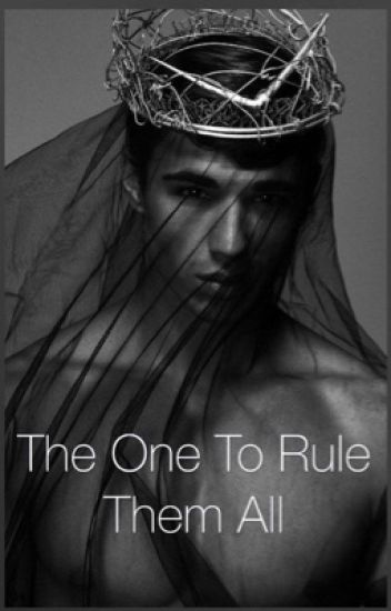 The One to Rule Them All (being edited)