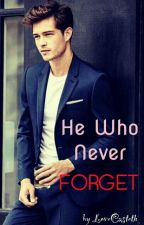 He Who Never Forgets (HWNF) by LoveCasteth