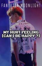 My Hurt Feeling (Can I Be Happy ?) (VKOOK) by FantasiaMoonlight