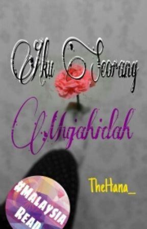 Aku Seorang Mujahidah. [ON HOLD] by The_Fleur