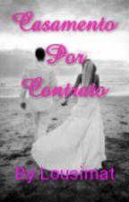 Casamento Por Contrato by Lousimat