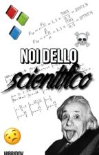 Sei allo Scientifico by hibridov
