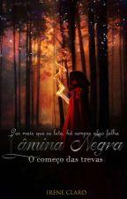 Lâmina Negra - O Começo Das Trevas V. 1 (em Revisão) by Ireneeisher