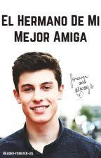 El Hermano De Mi Mejor Amiga S.M. by Reader-forever-lol