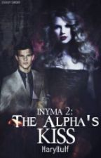 INYMA 2: The Alpha's Kiss by MaryWulf