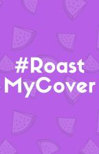 Roast My Cover | #RoastMyCover by Experiment4