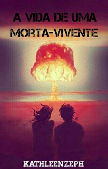 A Vida De Uma Morta-Vivente 1#Livro ( CONCLUÍDO )