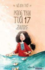 Nhật ký mang thai tuổi 17 (Full) by hothanhtruc15