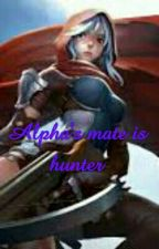 Alpha's mate is hunter by AngelaYang8