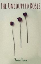 The Uncoupled Roses by yaman1999
