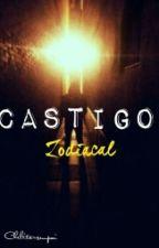 El Castigo Zodiacal (#ZodiacAwards) by Chelita-sempai