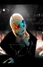 W. D. Gaster x Reader Oneshots (Requests Closed)  by PrussiaFlute