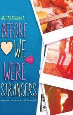 Before We Were Strangers by Andakaradara