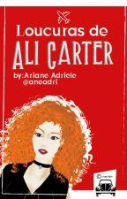 Loucuras de Ali Carter #Wattys2016 by AneRock1999