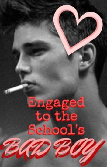 Engaged to the School's Bad Boy