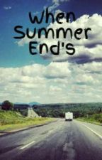 When Summer End's by Cher1DSwag