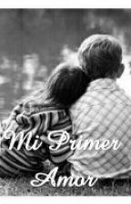 Mi primer amor by NidyaMercedesPeaOrma
