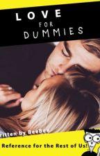 Love for Dummies by HeavenIsForTheAngels