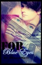 For Blue Eyes || Larry Stylinson ✓ by PisalekMaty