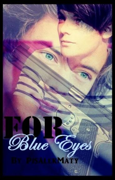 For Blue Eyes || Larry Stylinson ✓