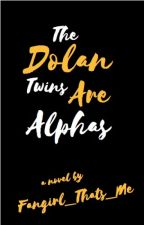 The Dolan Twins are Alphas by mrs_sugg_91