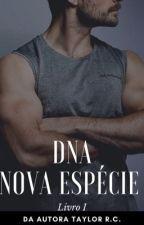 Nova Espécie - DNA / CONCLUÍDA by Taylorrc_Oficial