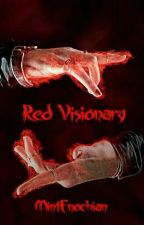 Red Vision (MAJOR EDITING) by DianaPowers22
